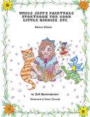 Uncle Jeff'S Fairy Tale Storybook for Good Little Kiddies, Etc. Pdf/ePub eBook