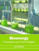 Bioenergy  Processes and Technologies Book