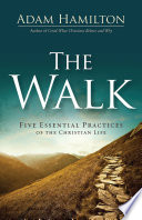"""""""The Walk: Five Essential Practices of the Christian Life"""" by Adam Hamilton"""
