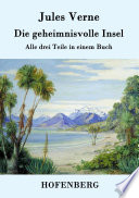 Die geheimnisvolle Insel  : Alle drei Teile in einem Buch