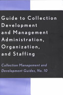 Guide To Collection Development And Management Administration Organization And Staffing