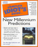The Complete Idiot s Guide to New Millennium Predictions Book PDF