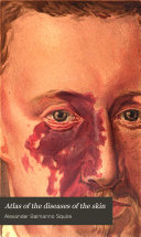 Atlas of the diseases of the skin