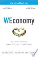 """WEconomy: You Can Find Meaning, Make A Living, and Change the World"" by Craig Kielburger, Holly Branson, Marc Kielburger, Sheryl Sandberg, Sir Richard Branson"