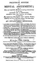 A practical system of mental Arithmetic; ... First London, from the last American edition