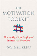 The Motivation Toolkit  How to Align Your Employees  Interests with Your Own