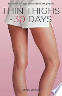 """Thin Thighs in 30 Days"" by Wendy Stehling"