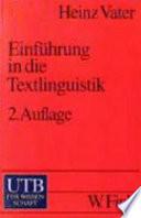 Einführung in die Textlinguistik  : Struktur, Thema und Referenz in Texten