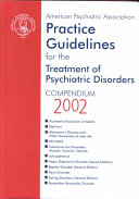 American Psychiatric Association Practice Guidelines for the Treatment of Psychiatric Disorders