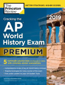 Cracking the AP World History Exam 2019  Premium Edition