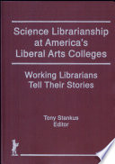 Science Librarianship at America s Liberal Arts Colleges Book