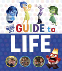 Inside Out Guide to Life (Disney/Pixar Inside Out)