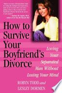 How to Survive Your Boyfriend s Divorce