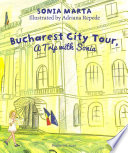 Bucharest City Tour, A Trip with Sonia