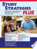 Study Strategies Plus  : Building Study Skills and Executive Functioning for School Success