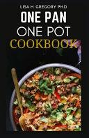 One Pan One Pot Cookbook