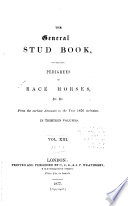 The General Stud-book, Containing Pedigrees of Race Horses, &c. &c. from the Earliest Accounts to the Year ... Inclusive