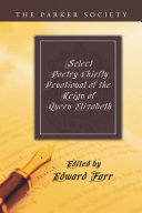 Select Poetry Chiefly Devotional of the Reign of Queen Elizabeth Pdf