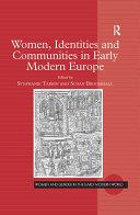 Women  Identities and Communities in Early Modern Europe