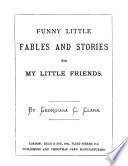 Funny little fables and stories for my little friends