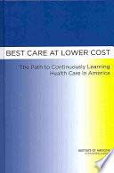 Best Care at Lower Cost, The Path to Continuously Learning Health Care in America by Institute of Medicine,Committee on the Learning Health Care System in America PDF