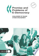 Promise and Problems of E-Democracy Challenges of Online Citizen Engagement