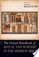 The Oxford Handbook of Ritual and Worship in the Hebrew Bible