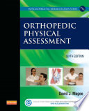 """Orthopedic Physical Assessment"" by David J. Magee, BPT, PhD, CM"