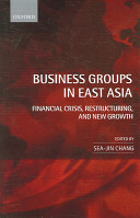 Business Groups in East Asia Financial Crisis  Restructuring  and New Growth Book