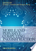 Mobile and Pervasive Computing in Construction Book