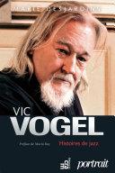 Pdf Vic Vogel, histoires de jazz Telecharger