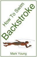 How To Swim Backstroke