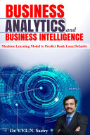 Business Analytics and Business Intelligence Machine Learning Model to Predict Bank Loan Defaults