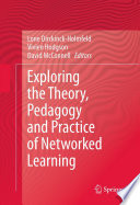 Exploring The Theory Pedagogy And Practice Of Networked Learning Book PDF