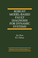 Robust Model Based Fault Diagnosis for Dynamic Systems