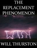 The Replacement Phenomenon