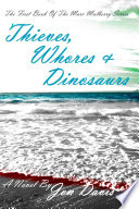 Thieves  Whores   Dinosaurs Book PDF