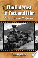 The Old West in Fact and Film Book PDF