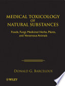 """Medical Toxicology of Natural Substances: Foods, Fungi, Medicinal Herbs, Plants, and Venomous Animals"" by Donald G. Barceloux"