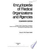 Encyclopedia of Medical Organizations and Agencies