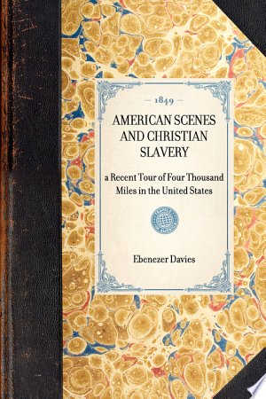 [pdf - epub] American Scenes and Christian Slavery - Read eBooks Online