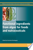 Functional Ingredients from Algae for Foods and Nutraceuticals Book