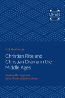 Christian Rite and Christian Drama in the Middle Ages