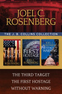 The J  B  Collins Collection  The Third Target   The First Hostage   Without Warning