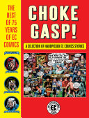 Choke Gasp  the Best of 75 Years of EC Comics
