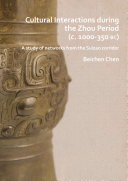Cultural Interactions during the Zhou period  c  1000 350 BC