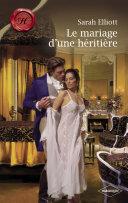 Le mariage d'une héritière (Harlequin Les Historiques) Pdf/ePub eBook