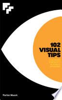 102 VISUAL TIPS