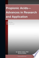 Propionic Acids—Advances in Research and Application: 2012 Edition