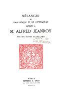 Mélanges de linguistique et de littérature offerts à m. Alfred Jeanroy par ses élèves et ses amis